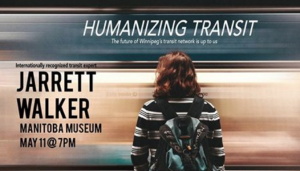 Humanizing Transit:  A public talk by international transit expert Jarrett Walker @ Manitoba Museum